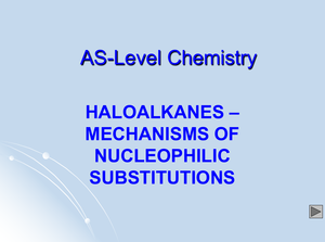 As Haloalkanes   Mechanisms Of Nuclephilic Substitutions