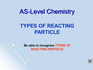 As Types Of Reacting Particle
